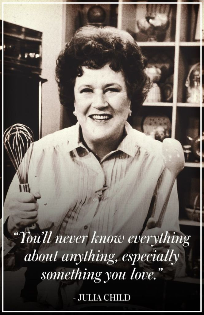 c2466f6f0a2544cc4c3b573b076fcb71--julia-child-quotes-julia-childs
